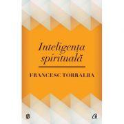 Inteligenta spirituala-Francesc Torralba