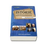 Istorie - Compendiu pentru bacalaureat si admitere in invatamantul superior - Bacalaureat 2016 ( Dan Bodea ) - Ed. Hoffman
