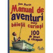Manual de aventuri pentru baietii curiosi-Steve Martin
