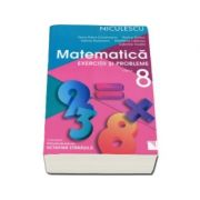 Matematica. Exercitii si probleme pentru clasa a VIII-a Rozica Stefan