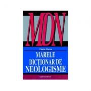 Marele dictionar de neologisme (Editia a X-a revazuta, actualizata) Florin Marcu