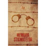 Memoria stigmatelor-Lăcrămioara Stoenescu
