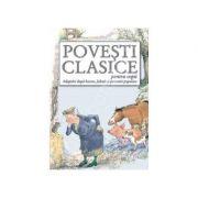 Povesti clasice pentru copii. Adaptari dupa basme, fabule si povestiri populare- Ioan Salomie