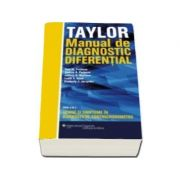Taylor - Manual de diagnostic diferential. Semne si simptome in diagnosticul contra cronometru( Ed 2016 )