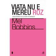 Viata nu e mereu roz- Mel Robbins