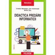 Didactica predarii informaticii - Editia a II-a revazuta si adaugita
