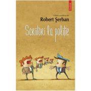 Scriitori la politie - Robert Serban