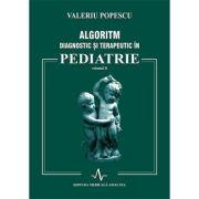 ALGORITM DIAGNOSTIC SI TERAPEUTIC IN PEDIATRIE - VOL II (Valeriu Popescu)