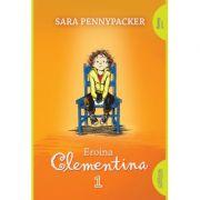 Eroina Clementina - Editie paperback, Sara Pennypacker