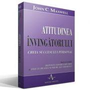 ATITUDINEA INVINGATORULUI - Cheia succesului personal - John C. Maxwell