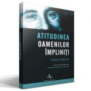 ATITUDINEA OAMENILOR IMPLINITI - Philip Baker