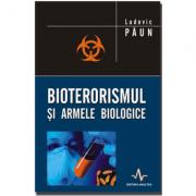 BIOTERORISMUL SI ARMELE BIOLOGICE - Ludovic Paun