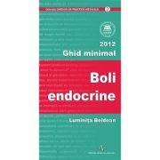 BOLI ENDOCRINE. GHID MINIMAL - Luminita Beldean