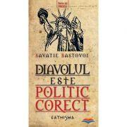 Diavolul este politic corect, Ieromonah Savatie Bastovoi