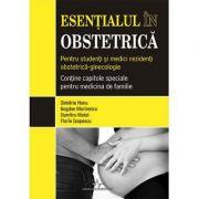ESENTIALUL IN OBSTETRICA - Pentru studenti si medici rezidenti (Dimitrie Nanu, Bogdan Marinescu)