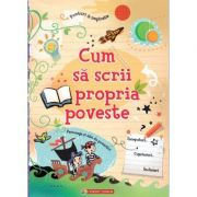 Cum sa scrii propria poveste - Louie Stowell, Jane Chisholm