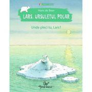Lars, ursuletul polar - Unde pleci tu, Lars?