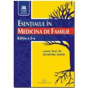 ESENTIALUL IN MEDICINA DE FAMILIE - ED. 2 (Dumitru Matei)