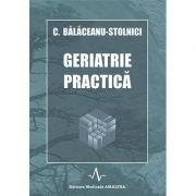 GERIATRIE PRACTICA. (Constantin Balaceanu Stolnici)