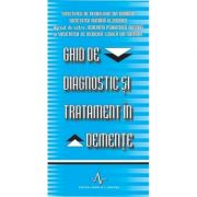GHID DE DIAGNOSTIC SI TRATAMENT IN DEMENTE.
