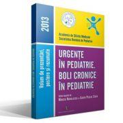 URGENTE IN PEDIATRIE. BOLI CRONICE IN PEDIATRIE - 2013 (Mircea Nanulescu, Eugen Pascal Ciofu)