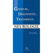 GHIDURI DE DIAGNOSTIC SI TRATAMENT IN NEUROLOGIE (Ovidiu Bajenaru)