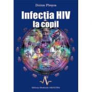 INFECTIA HIV LA COPIL. (Doina Plesca)