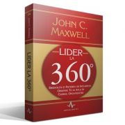 LIDER LA 360 DE GRADE - Dezvolta-ti puterea de influenta oriunde te-ai afla in cadrul organizatiei - John C. Maxwell