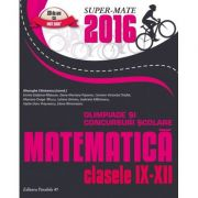 Matematica - Olimpiade si concursuri scolare 2016 pentru clasele IX-XII
