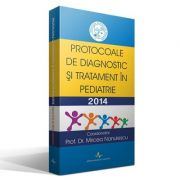 PROTOCOALE DE DIAGNOSTIC SI TRATAMENT IN PEDIATRIE (Mircea Nanulescu )