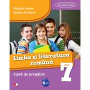 Limba si literatura romana. Caiet de pregatire pentru Clasa a VII-a ( Madalina Vincene )