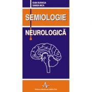 SEMIOLOGIE NEUROLOGICA (Ioana Buraga, Sanda Nica)