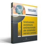SINDROAMELE AUTOIMUNE ANTINEURONALE ALE SISTEMULUI NERVOS CENTRAL (Bogdan o. Popescu, Laura Dumitrescu)