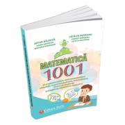Matematica - 1001 de probleme pentru micii matematicieni. CLASELE I - IV - Artur Balauca, Catalin Budeanu, Doina Nechifor, Gabriel Marsanu, Julieta Grigoras, Mariana Morarasu