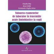 Valoarea examenelor de laborator in leucemiile acute limfoblastice la copil (Claudia Dita)