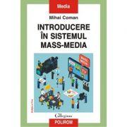 Introducere in sistemul mass-media - Mihai Coman