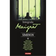 Integrala Maigret, volumul III - Georges Simenon