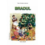 BRADUL - Poveste (Hans Christian Andersen)