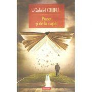Punct si de la capat - Gabriel Chifu