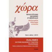 Chora. Dualismes. Doctrines religieuses et traditions philosophiques (Fabienne Jourdan)
