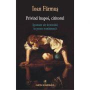 Privind inapoi, cititorul - Ipostaze ale lectorului in proza romaneasca (Ioan Farmus)