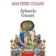 Arborele Gnozei - Editia a II-a (Ioan Petru Culianu)