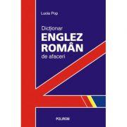 Dictionar englez-roman de afaceri (Lucia Pop)