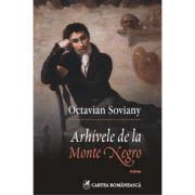 Arhivele de la Monte Negro (Octavian Soviany)
