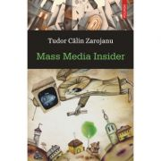 Mass Media Insider - Tudor Calin Zarojanu