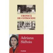 Cronica de Cotroceni - Adriana Saftoiu