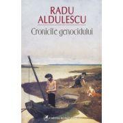 Cronicile genocidului (Radu Aldulescu)