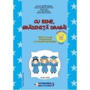 CU BINE GRADINITA DRAGA! - Caiet de munca independenta - Grupa mare (Gabriela Berbeceanu)