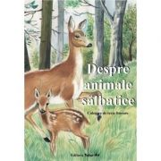 Despre animalele salbatice -Povesti ilustrate