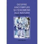 DESPRE ANOTIMPURI SI FENOMENE ALE NATURII - Culegere de texte literare